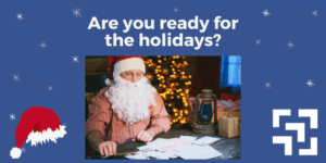 Are you ready for the holidays?
